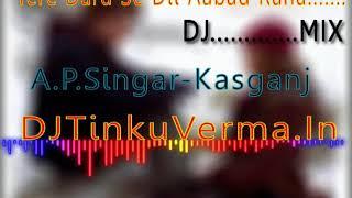 DJ TinkuVerma-Tere Dard Se Dil Aabad Raha-DJ-MIX