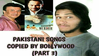 Pakistani songs copied by Bollywood(Part 3) | Ep 9 | Anu malik special | Plagiarism in bollywood