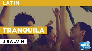 Tranquila in the style of J Balvin | Karaoke with Lyrics