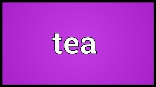Tea Meaning