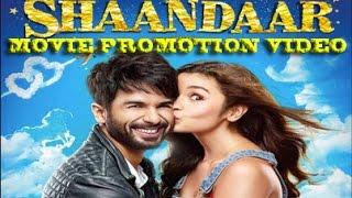Shaandaar Movie 2015 | Shahid Kapoor & Alia Bhatt | Directed By Vikas Bahl | Full Movie Events