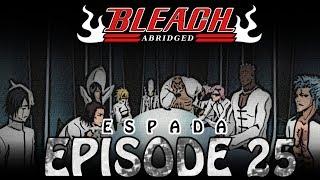 Bleach (S) Abridged Ep25 -