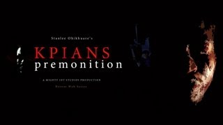 Stanlee's KPIANS PREMONITION   episode 1 TRANCE)