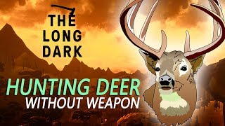 The Long Dark Wintermute - Hunting Deer without a weapon (Finding food for Grey Mother)