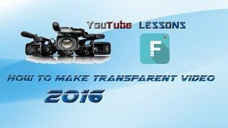 how to make transparent video with wondershare filmora 2016