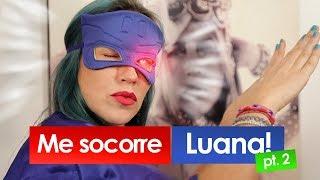 LUANA SOCORRE PT.2