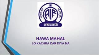 HAWA MAHAL -  LO KACHRA KAR DIYA NA