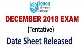 IGNOU DECEMBER 2018 TERM END EXAM  DATESHEET  RELEASED (Tentative) [CHECK YOUR EXAM DATE NOW]