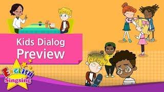 Kids Dialog Preview - English Conversation Trailer|November, 2017 Upload