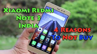 Cons, 3 Reasons To Not Buy Redmi Note 3 Review