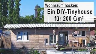 Wohnraum hacken: DIY-Tinyhouse für 5000 Euro Teil1/3