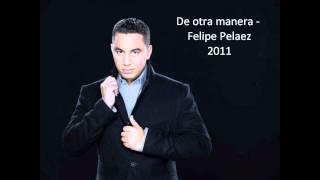 Y que me pasa - Felipe Pelaez (De otra manera)