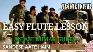 Sandeshe Aate Hain, Hame Tarpate Hain, Border, Sonu nigam, Complete Song Easy Flute Lesson,Anjani K
