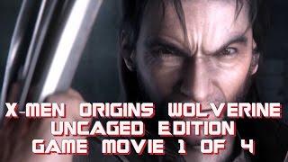 X-men Origins Wolverine Uncaged Edition (Game Movie) Part 1 of 4
