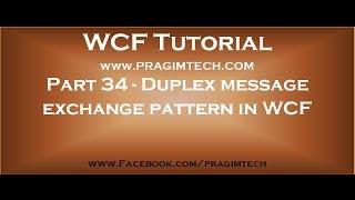 Part 34   Duplex message exchange pattern in WCF