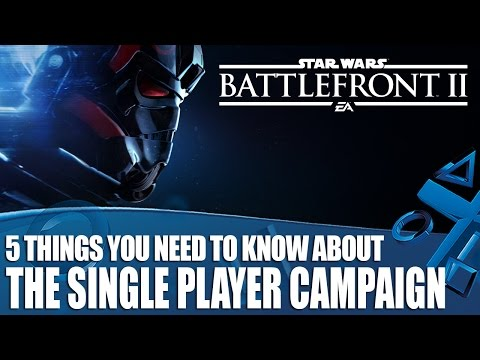 Star Wars Battlefront II 5 Things You Need To Know About The New Single Player