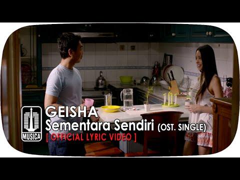 GEISHA - Sementara Sendiri (OST. SINGLE) | Official Lyric Video