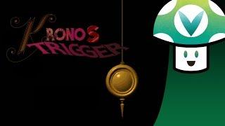 [Vinesauce] Vinny - Kronos Trigger