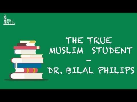 The True Muslim Student - Dr. Bilal Philips