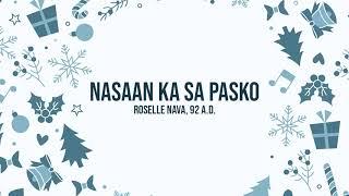 Roselle Nava with 92 AD - Nasaan Ka Sa Pasko (Audio) 🎵 | Ngayong Pasko