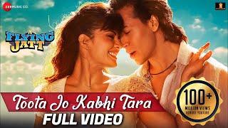 Toota Jo Kabhi Tara - Full Video | A Flying Jatt |Tiger S, Jacqueline F| Atif, Sumedha |Sachin-Jigar