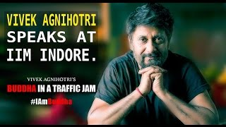 Vivek Agnihotri's Speech | IIM Indore | Buddha In A Traffic Jam