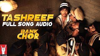 Audio: Tashreef | Bank Chor | Riteish Deshmukh | Rochak Kohli