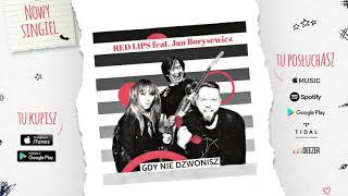 """RED LIPS feat. JAN BORYSEWICZ - """"Gdy nie dzwonisz"""""""