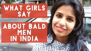 ❖ What Girls Say About Bald Men In India ❖ Q&A ❖