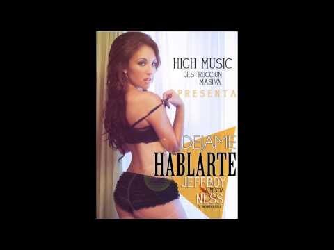 DEJAME HABLARTE - JEFFBOY & NESS (HIGH MUSIC)