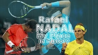Rafael Nadal - My Place In History ᴴᴰ