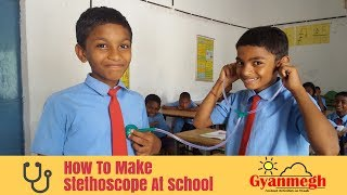 How To Make Stethoscope At School ( Govt.Middle School Chiharo )