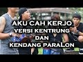 Download Aku cah kerjo versi kentrung n gendang paralon by real emosi formosa