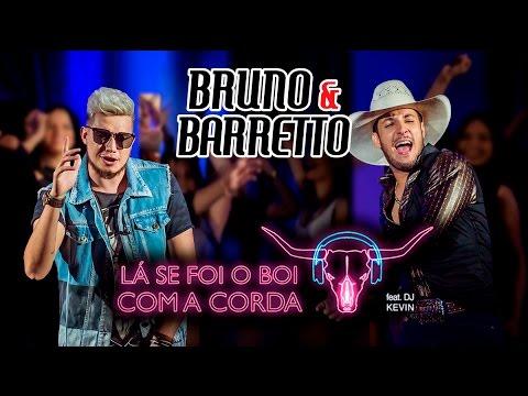 Xxx Mp4 Bruno E Barretto Lá Se Foi O Boi Com A Corda Feat DJ Kevin Clipe Oficial 3gp Sex