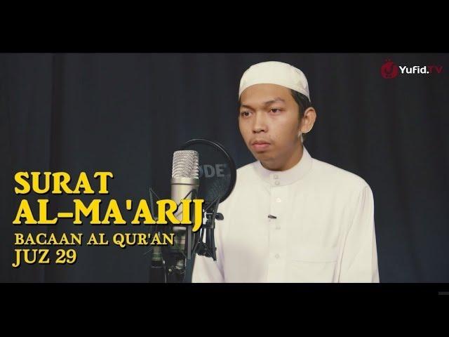 Bacaan Al Quran Juz 29 - Surat 70 Al Maarij - Ustadz Abdurrahim