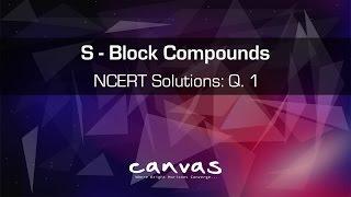 S - Block Elements | NCERT Solutions : Q. 1