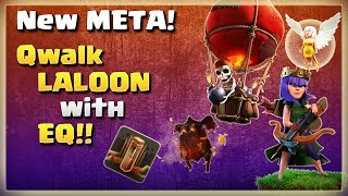 New META! QWalk LALOON With 4 EarthQuake Spell | TH11 War Strategy #260 | COC 2018 |