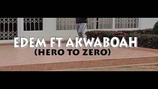 EDEM FT AKWABOAH-ZERO TO HERO DANCE VIDEO BY TATIANA DC