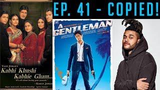 EP 41 | A Gentleman, Sundar, Susheel, Copied? | Copied Bollywood Songs | Plagiarism in B