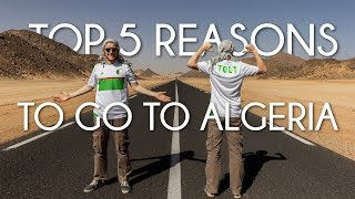 Top 5 reasons to go to Algeria - Tops by Tolt #4