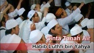 Cinta Tanah Air by Habib Lutfi - Maulid Akbar of 2nd Anniversary UKM Remo Unnes
