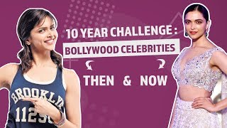 10 Year Challenge: Bollywood Celebs Then & Now | Pinkvilla | Bollywood | Entertainment