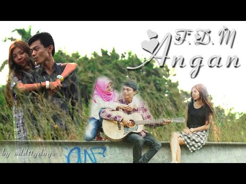 F.D.M - Angan (Cover video)