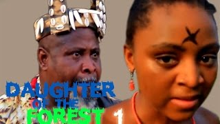 Daughter Of the Forest 1- 2016 Latest Nigerian Nollywood Movie