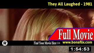 Watch: They All Laughed (1981) Full Movie Online