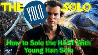 The Yolo Solo-How to Solo the HAAT with Young Han