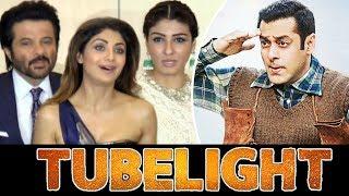 Salman Khan की Tubelight को मिला Bollywood का साथ | Shilpa Shetty , Raveena, Juhi और Anil Kapoor