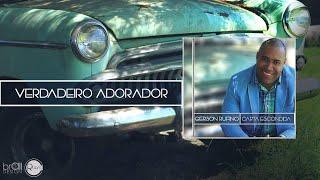 Gerson Rufino - Verdadeiro Adorador (Carta Escondida)