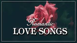 Best Romantic Love Songs 2018 - The most Beautiful love songs