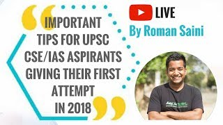 Important Tips for UPSC CSE/IAS 2018 aspirants giving their First Attempt by Roman Saini